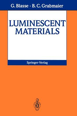 Luminescent Materials By Blasse, G./ Grabmaier, B. C.